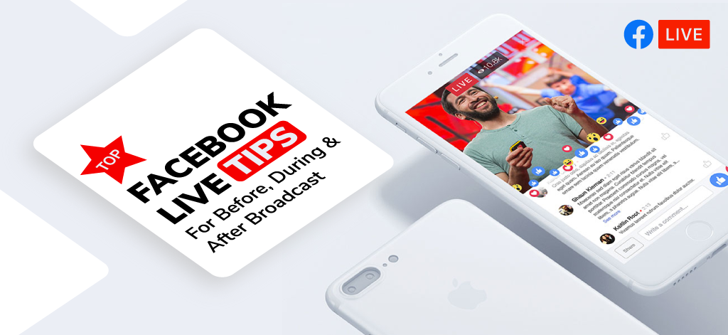 Top Facebook Live Tips For Before, During & After Broadcast