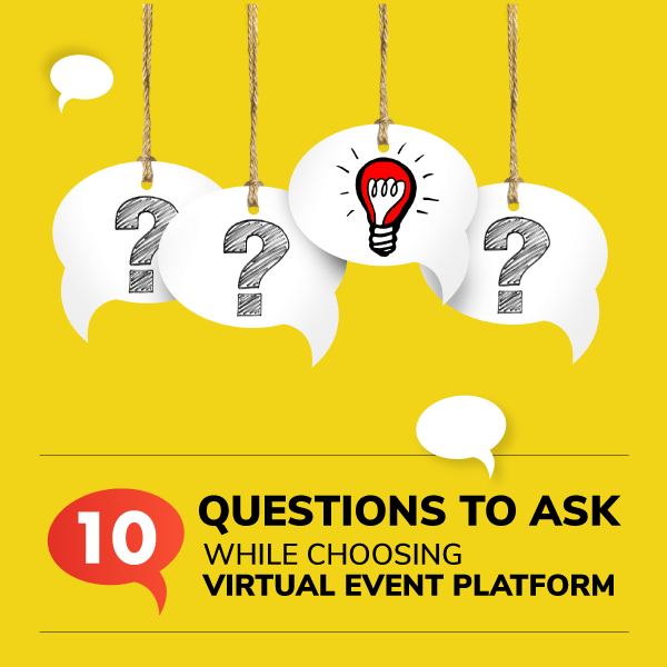 10 Questions To Ask While Choosing Virtual Event Platform