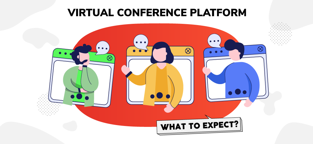 Virtual Conference Platform: What to Expect?